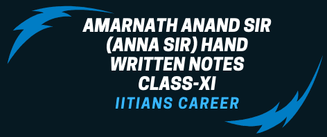 AMARNATH ANAND SIR HAND WRITTEN NOTES CLASS-XI