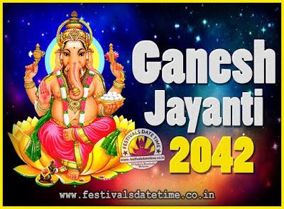 2042 Ganesh Jayanti Puja Date & Time, 2042 Ganesh Jayanti Calendar