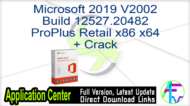 Microsoft 2019 V2002 Build 12527.20482 ProPlus Retail x86 x64 + Crack