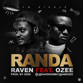 [Music] Raven - Randa Ft. Ozee (@Ravenonmic | @Iamozee)