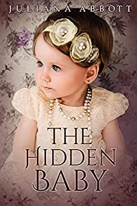 The Hidden Baby A Pride and Prejudice Variation by Juliana Abbott