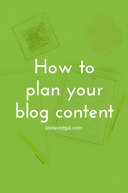 Tips for starting a blog: How to plan your blog content | arelaxedgal.com