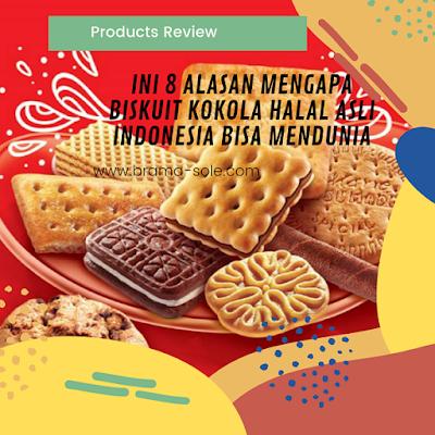 Ini 8 Alasan Mengapa Biskuit Kokola Halal Asli Indonesia Bisa Mendunia