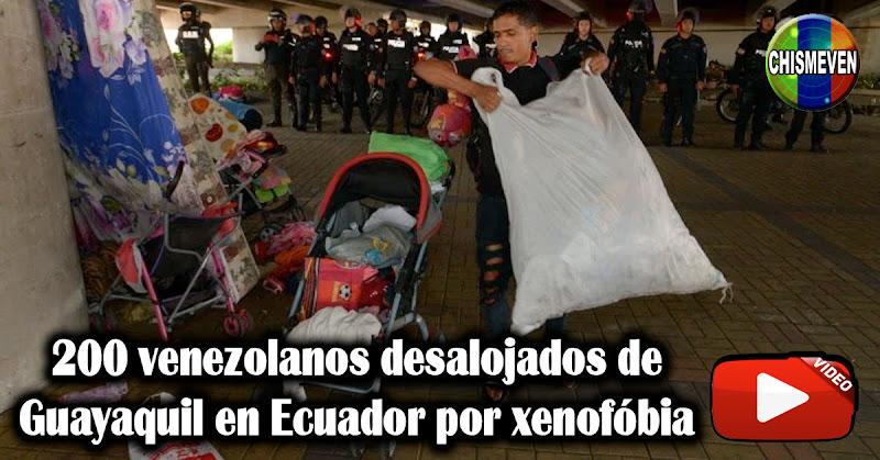 200 venezolanos desalojados de Guayaquil Ecuador por xenofóbia