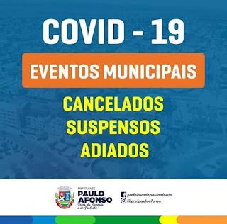 Prefeitura de Paulo Afonso/BA cancela e suspende  todos os eventos culturais devido ao Coronavírus