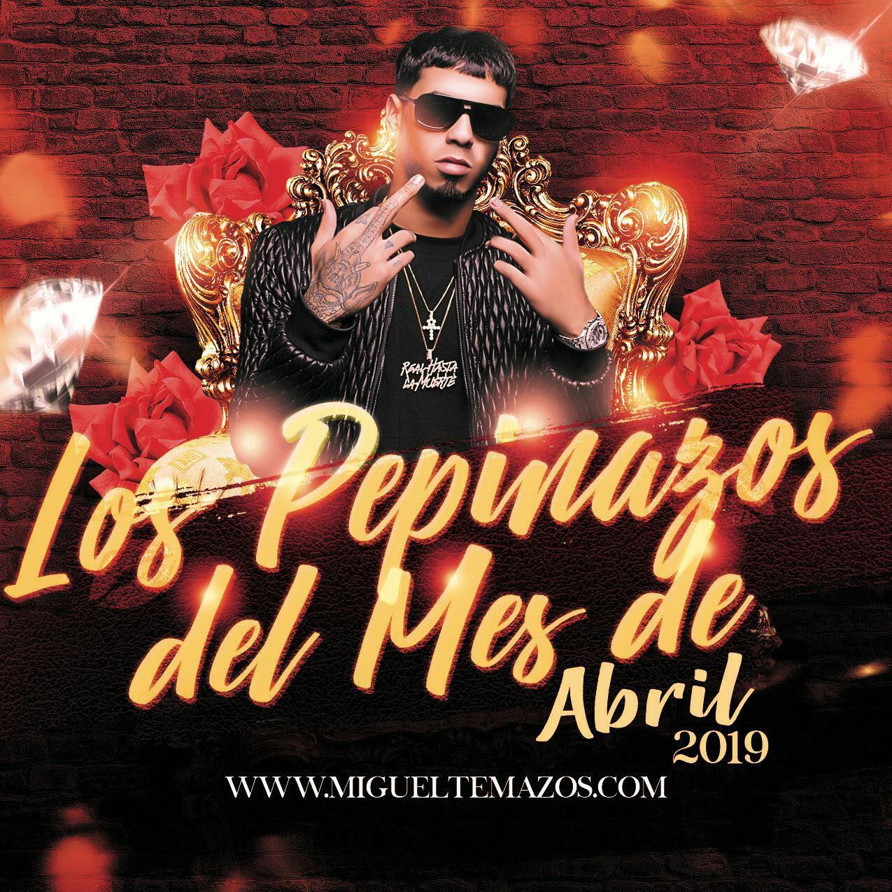 Los Pepinazos del Mes (Abril 2019)