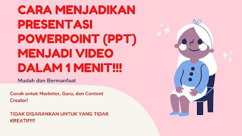 PPT (Powerpoint) Menjadi Video dalam 1 Menit
