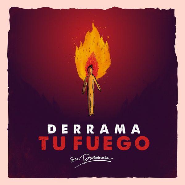 Su Presencia – Derrama Tu Fuego (Single) 2021 (Exclusivo WC)