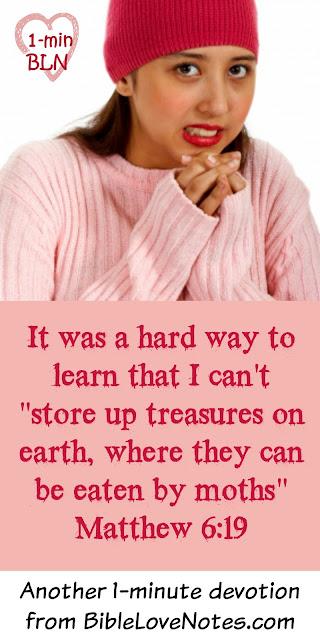 Matthew 6:19-21, store up treasures in heaven, eaten by moths
