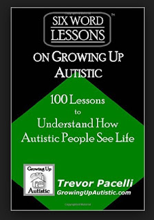http://www.amazon.com/Six-Word-Lessons-Growing-Autistic-Understand/dp/1933750294