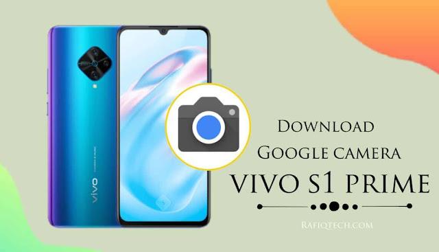 تحميل جوجل كاميرا لهاتف فيفو  vivo S1 Prime