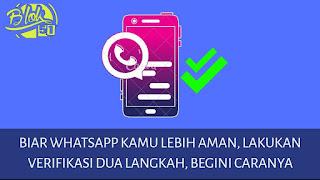 Cara verifikasi dua langkah whatsapp agar aman dari pembobolan