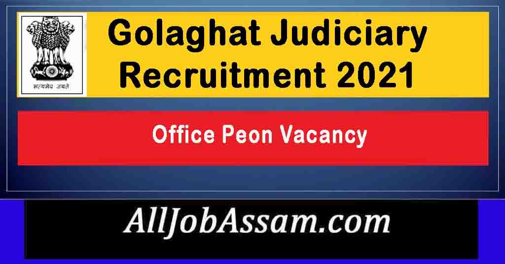 Golaghat Judiciary Recruitment 2021
