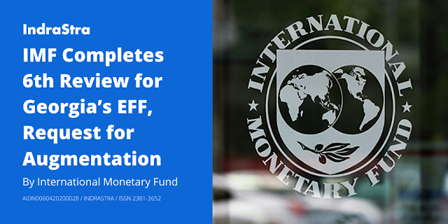 IMF Completes 6th Review for Georgia's EFF, Request for Augmentation