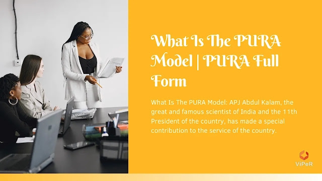What Is The PURA Model | PURA Full Form | Information About The PURA Model