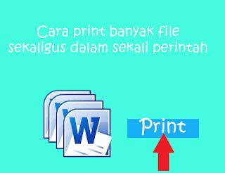 cara cetak banyak file sekaligus