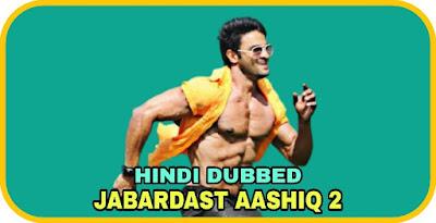 Jabardast Aashiq 2 Hindi Dubbed Movie