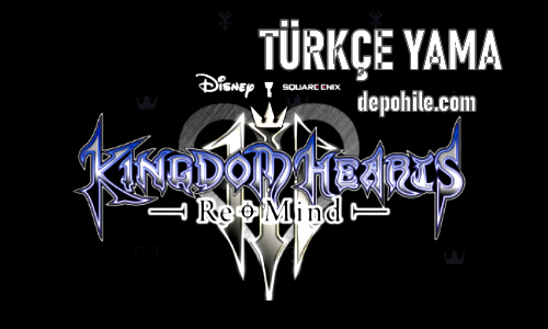 Kingdom Hearts 3 Re Mind Türkçe Yama İndir, Kurulum 2021