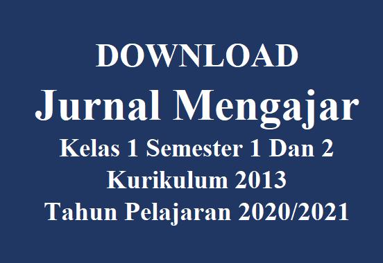 Jurnal Mengajar Kelas 1 Semester 1 Dan 2 K-2013 Tahun 2020/2021