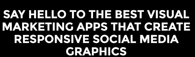 the-best-visual-marketing-apps-that-create-responsive-social-media-graphics
