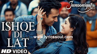 The Ishqe Di lyrics from 'Junooniyat', The song has been sung by Ankit Tiwari, Tulsi Kumar, . featuring Pulkit Samrat, Yami Gautam, Gulshan Devaiah, Hrishitaa Bhatt. The music has been composed by Ankit Tiwari, , . The lyrics of Ishqe Di has been penned by Manoj Muntashir,