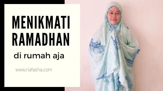 menikmati bulan ramadhan selama di rumah aja