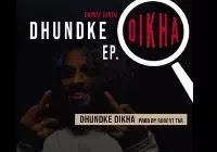 EMIWAY DHUNDKE DIKHA (DHUNDKE DIKHA EP) Song Download