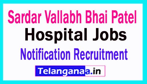 Sardar Vallabh Bhai Patel Hospital Notification 2018