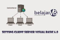 Cara Setting Client Server VB 6.0 dengan Database SQL Server