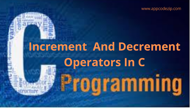 Increment And Decrement Operators In C With Example