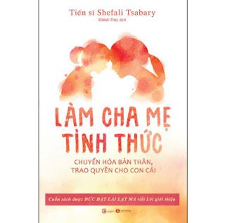 Làm Cha Mẹ Tỉnh Thức - Chuyển Hóa Bản Thân, Trao Quyền Cho Con Cái ebook PDF EPUB AWZ3 PRC MOBI