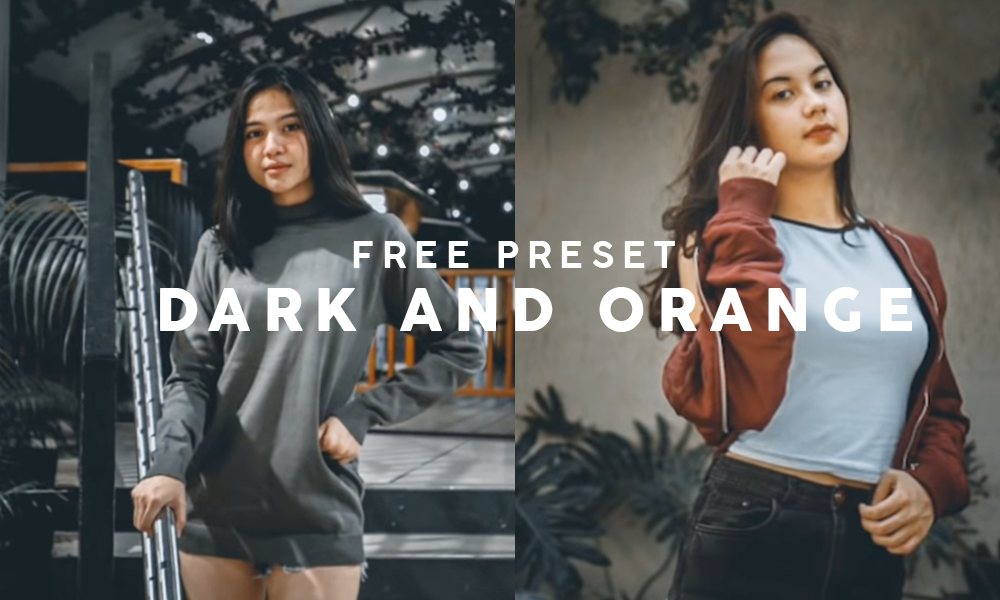 Download Preset Lightroom CC Mobile Gratis DARK & ORANGE