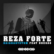 Reza Forte – BaianaSystem, BNegão