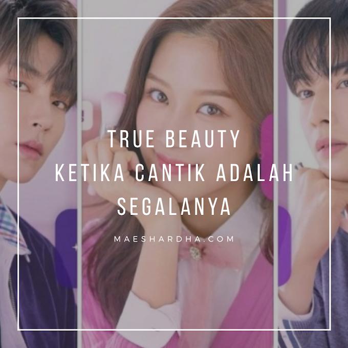 True Beauty, Ketika Cantik Adalah Segalanya