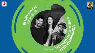 Dil Khol Do Lyrics :- Benny Dayal | Siddharth Malhotra, Kriti