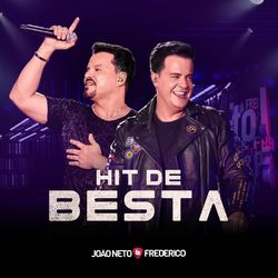 Download Música Hit de Besta - João Neto e Frederico Mp3