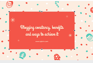 Blogging constancy, benefits and ways to achieve it