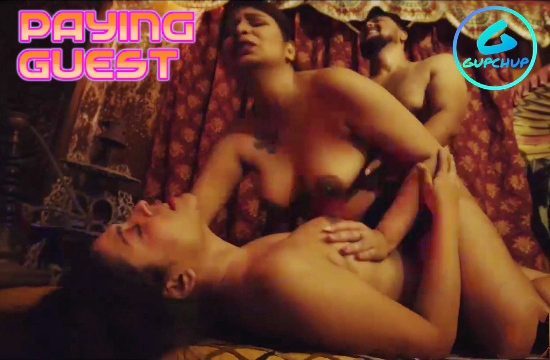 Paying Guest (2020) -  GupChup Hindi Hot Web Series s01 complete