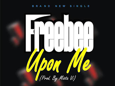 DOWNLOAD MP3: Freebee - Upon Me