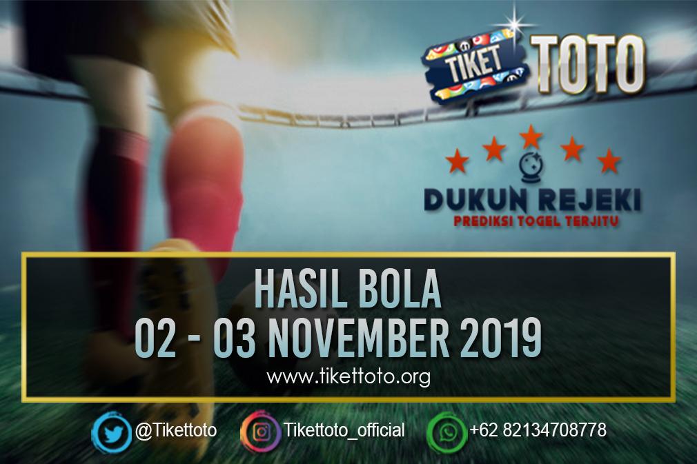 HASIL BOLA TANGGAL 02 – 03 NOVEMBER 2019