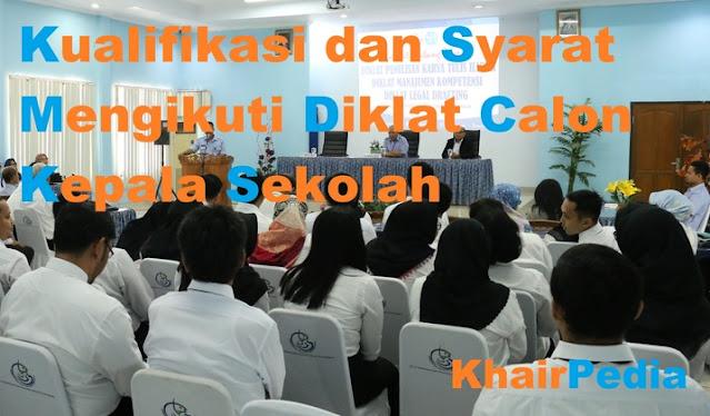 syarat mengikuti diklat calon kepala sekolah