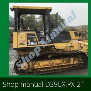 D39EX, PX-21 BULLDOZER SHOP MANUAL