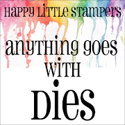 I design for Happy Little Stampers Anything Goes With Dies Challenge.
