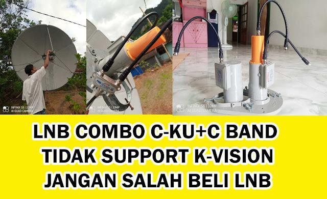 LNB Combo C-ku+C Band Tidak Bisa Receiver K-Vision