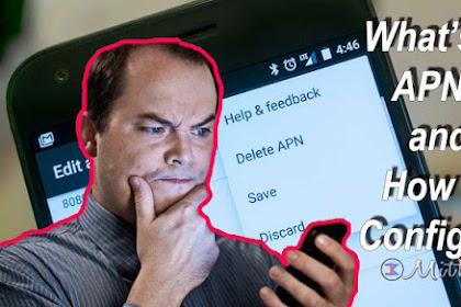Apa itu APN? dan Bagaimana cara mengatur APN di smartphone atau MIFI