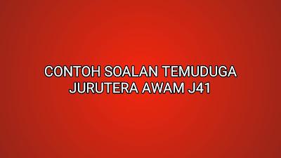 Contoh Soalan Temuduga Jurutera J41 (Awam)