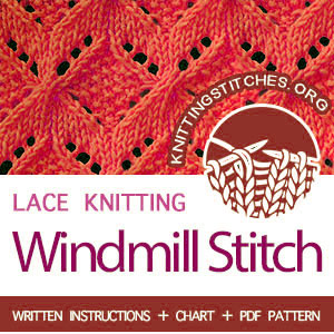 LACE KNITTING - Windmill lace stitch. #laceknitting #lacestitch. Beautiful Lace Knitting Stitch for knitters of all levels, including written instructions and chart patterrn.