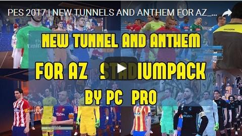 PES 2017 New Anthem & Tunnels untuk AZ Stadiumpack dari PC Pro