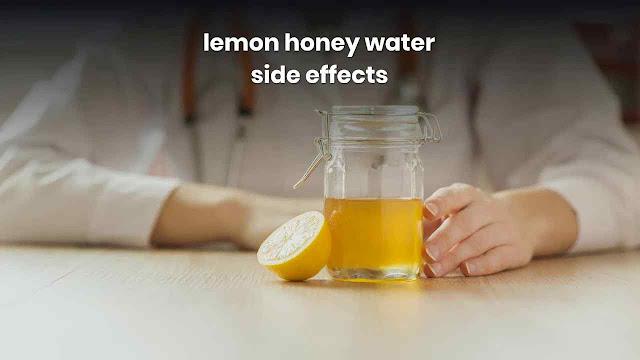 lemon honey water side effects