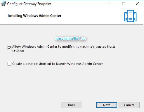 Terry L@u's blog: Install Windows Admin Center (WAC) on